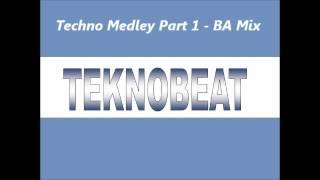 Techno Medley Part 1 - BA Mix