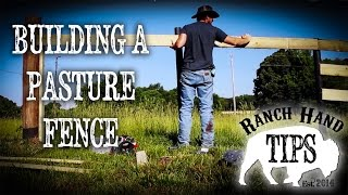 Building fences with Ranch Hand Tips, in this video we