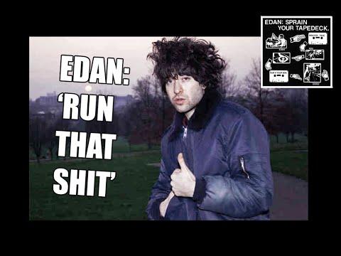 Edan - Run that shit