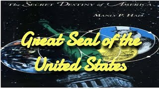 Great Seal of the United States (The Secret Destiny of America by Manly P. Hall)