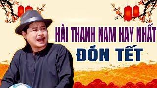 Hài Thanh Nam Hay Nhất đón Tết - song tấu Ông Hoàng thanh nam hài kịch mới nhất