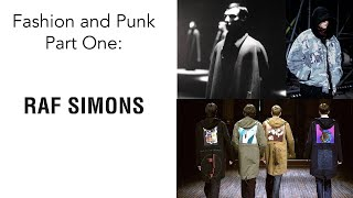Fashion and Punk Part 1: Raf Simons