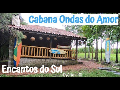 Cabana ONDAS do AMOR - Encantos do Sul - Osório RS
