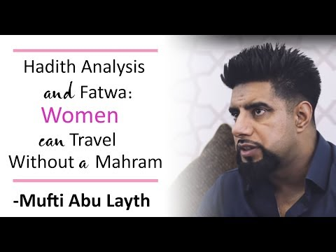Fatwa: Women can travel without a mahram; A Hadith context a