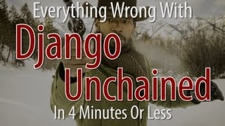Everything Wrong With Django Unchained In 4 Minutes Or Less