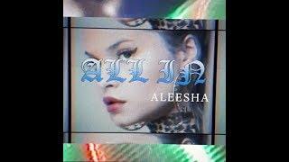 Смотреть клип Aleesha - All In