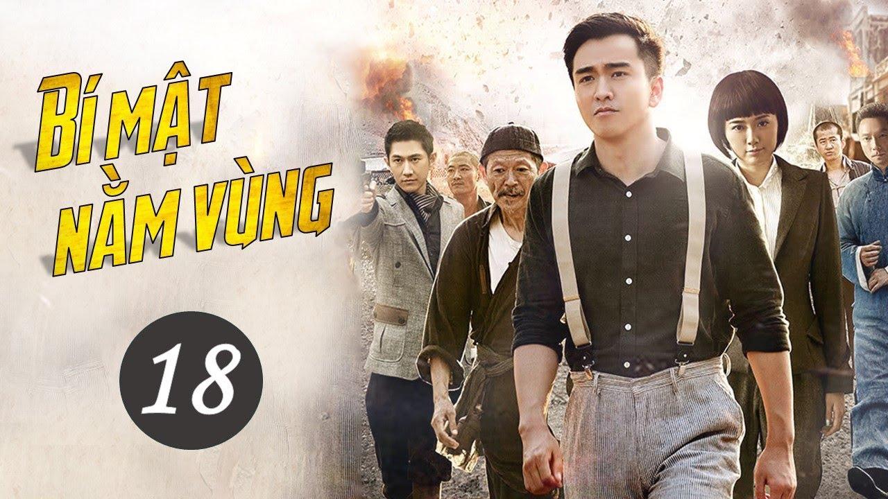 BÍ MẬT NẰM VÙNG – Tập 18 [ Thuyết Minh ] Phim Bộ Trung Quốc Siêu Hay 2020