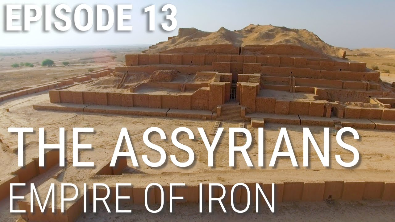 Download 13. The Assyrians - Empire of Iron