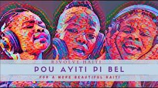 Pou Ayiti Pi Bèl / For a more Beautiful Haiti - R3VOLVE HAITI YOUTH