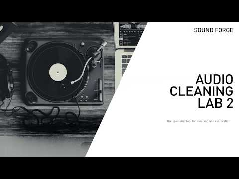 SOUND FORGE Audio Cleaning Lab 2 – The easiest way to clean and restore audio
