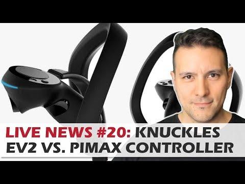 LIVE NEWS #20: Knuckles EV2 Vs Pimax 8k Controllers, Pimax Duft Modul,  Magic Leap etc