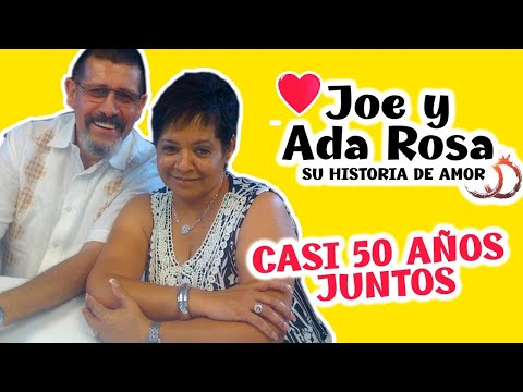 JOE Y ADA ROSA - SU HISTORIA DE AMOR - SI VALE ESPERAR