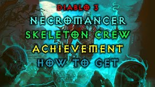 Diablo 3 Necromancer - Skeleton Crew Achievement | How to get | Fast and Easy | Live Patch 2.6