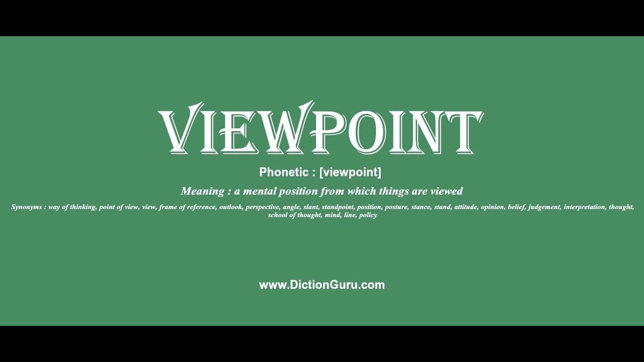 viewpoint: Pronounce viewpoint with Meaning, Phonetic, Synonyms and ...