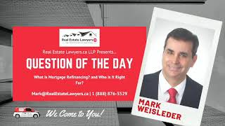 What is Mortgage Refinancing and Who Is it Right For? | Real Estate Lawyers.ca