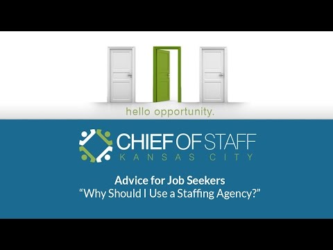 Advice for Job Seekers: Why Should I Use a Staffing Agency?