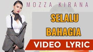 Mozza Kirana Selalu Bahagia lirik