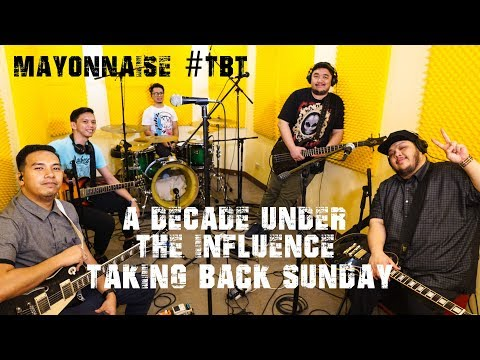 A Decade Under the Influence - Taking Back Sunday   Mayonnaise #TBT