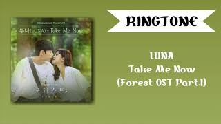 [RINGTONE] LUNA - TAKE ME NOW (FOREST OST) PART. 1 | DOWNLOAD 👇