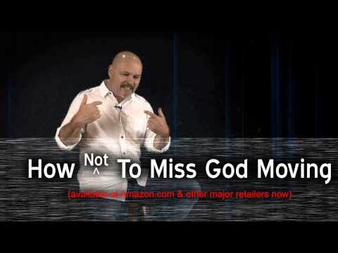 How Not To Miss God Moving