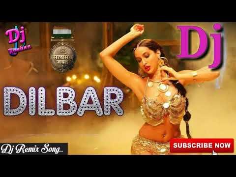 Dilbar Dilbar Remix || New Version 2018 || Satyamev Jayte || Dj Dk Raja