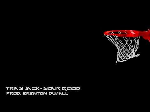 Tray Jack - Your Good - HD