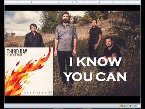 Third Day - I Know You Can (Lyrics)