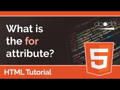HTML Tutorial - The 'for' Attribute On Labels And Input Fields