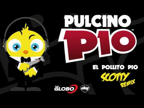 PULCINO PIO - El Pollito Pio (Scotty remix) [Official] Videos De Viajes