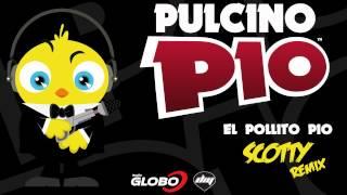 Pulcino Pio El Pollito Pio Scotty remix.mp3