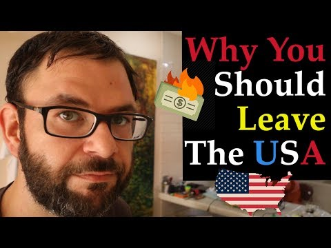 The Truth About Leaving The USA