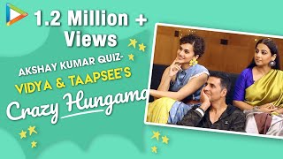 Akshay Kumar Quiz: Taapsee & Vidya's Most Hilarious & The Funniest Battle Ever | Mission Mangal