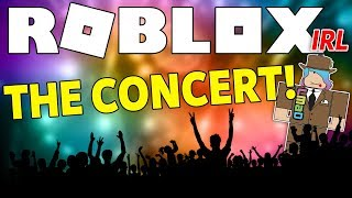 Roblox IRL - The Concert Part 1