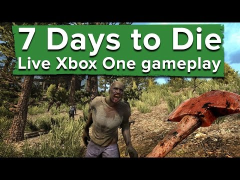 90 minutes of 7 Days to Die - Live Xbox One gameplay