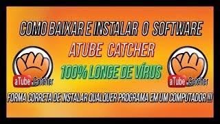 Tutorial - Como Baixar e Instalar aTube Catcher - Sem Vírus