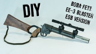 DIY: Boba Fett EE-3 Carbine Rifle (ESB version)