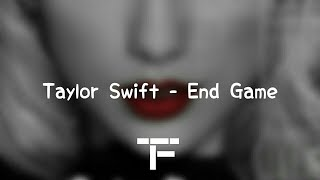 [TRADUCTION FRANÇAISE] Taylor Swift - End Game ft. Ed Sheeran, Future