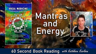 Mantras and Energy: Vocal Medicine Book Excerpt #6