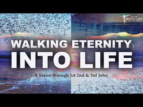 5-31-2020-sermon-series:-walking-eternity-into-life-week-1