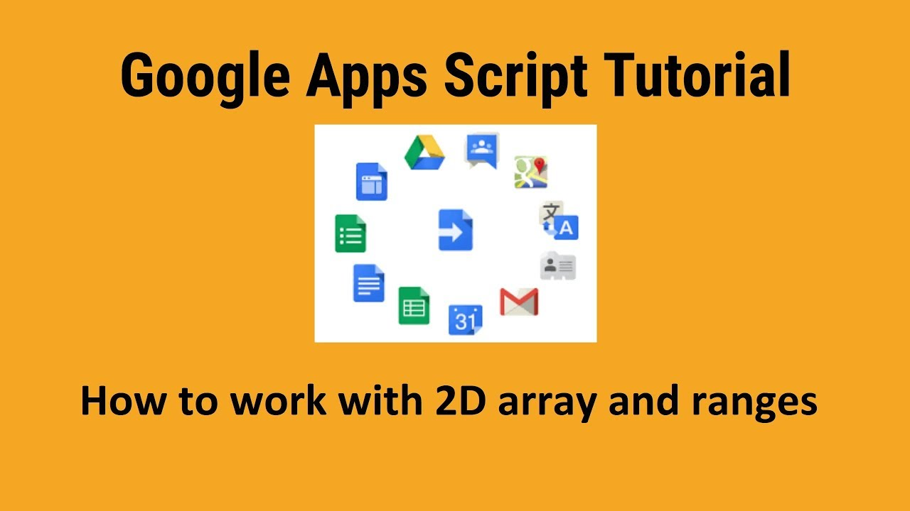 How to work with 2D array and ranges in Google sheets using Google Apps  script