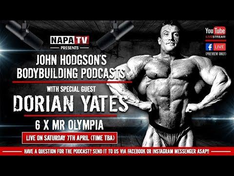 DORIAN YATES | JOHN HODGSON'S BODYBUILDING PODCAST #009