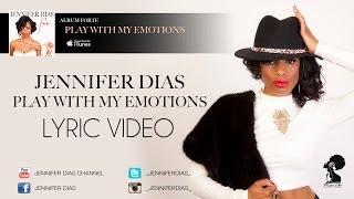 Jennifer Dias - Play With My Emotions - Album #Forte (Lyric Video) 2013