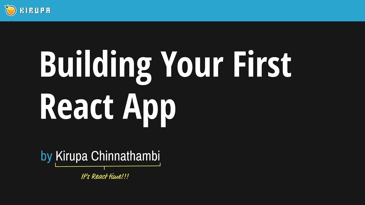 Building Your First React App | kirupa com