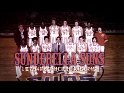 """Sunderella Suns""  - The Story of the 1975-76 Phoenix Suns"