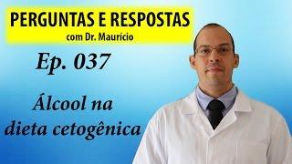 Álcool na dieta cetogênica - Perguntas e Respostas com Dr Mauricio ep