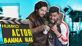 HUMKO ACTOR BANNA HAI | Feat - Ali Fazal | Milan Talkies | Awanish Singh