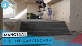 Como mandar flip em gap e escada | sobreskate