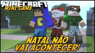 Minecraft: NÃO VAI TER NATAL! (MINI-GAME)