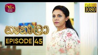 Nenala - නෑනාලා | Episode 45 - (2020-12-22) | Rupavahini Teledrama @Sri Lanka Rupavahini Thumbnail