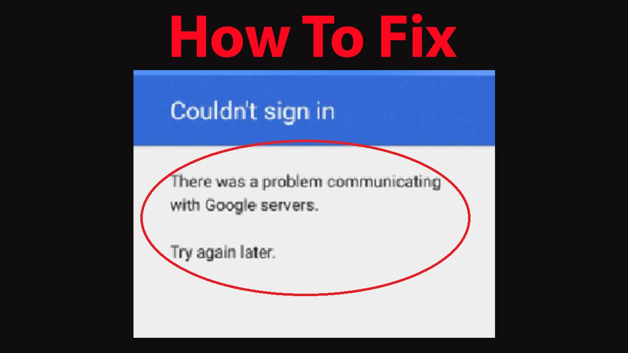 Fix Could Nt Sign In There Was A Problem Communicating With